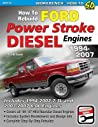 How to Rebuild Ford Power Stroke Diesel Engines: 1994-2007