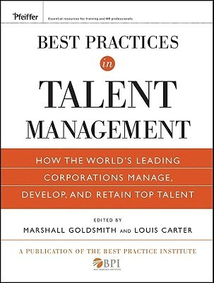 Best-Practices-in-Talent-Management-How-the-World-s-Leading-Corporations-Manage-Develop-and-Retain-Top-Talent-