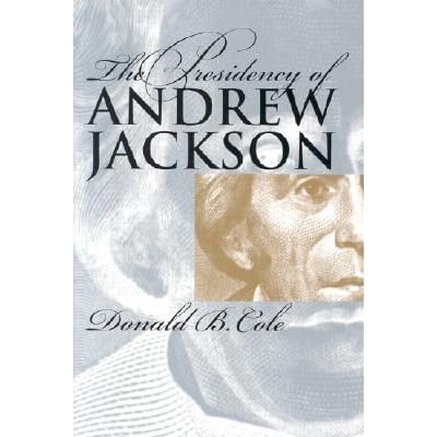 an introduction to the presidency of andrew jackson Introduction: the papers of andrew jackson  the years of andrew jackson's life spanned more than seven crucial decades in the history of the american nation, from the early days of the revolutionary era to the eve of texas annexation during these years the british colonies won their independence, established.