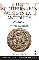 The Mediterranean World in Late Antiquity: 395-700 AD