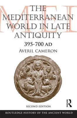 The Mediterranean World in Late Antiquity, 395-700 AD