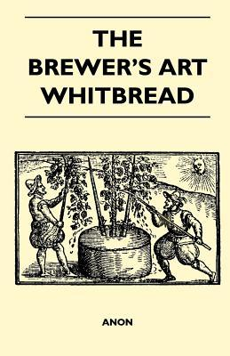 The Brewer's Art - Whitbread by Anonymous