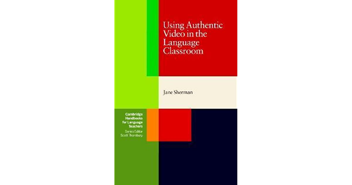 Using authentic video in the language classroom by jane sherman fandeluxe Choice Image