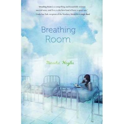 Breathing Room By Marsha Hayles