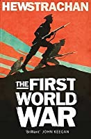 The First World War: A New Illustrated History