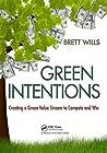 Green Intentions by Brett Wills