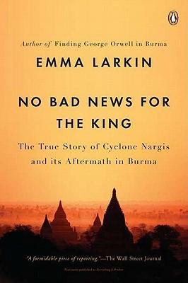 Everything Is Broken: A Tale of Catastrophe in Burma by Emma Larkin