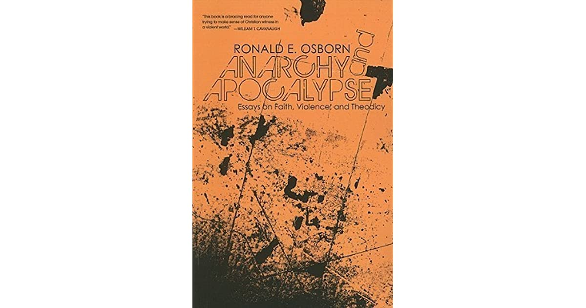 anarchy and apocalypse essays on faith violence and theodicy by  anarchy and apocalypse essays on faith violence and theodicy by ronald e osborn