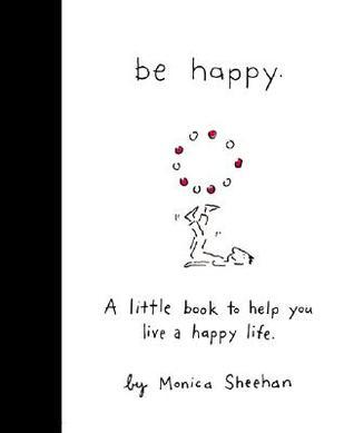 Be Happy- A Little Book to Help You