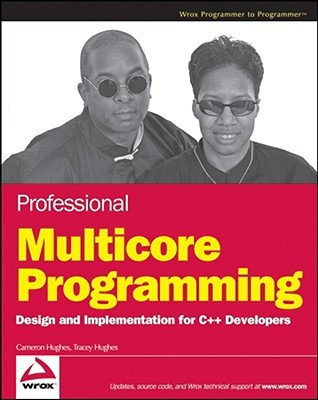 Professional Multicore Programming: Design and Implementation for C++ Developers