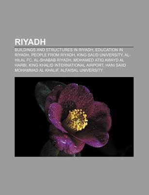Riyadh: Buildings and Structures in Riyadh, Education in Riyadh, People from Riyadh, King Saud University, Al-Hilal FC, Al-Shabab Riyadh