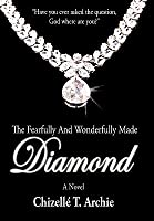 The Fearfully and Wonderfully Made Diamond