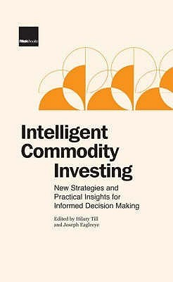 Intelligent Commodity Investing: New Strategies and Practical Insights for Informed Decision Making