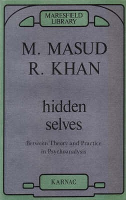 Hidden Selves  Between Theory and Practice in Psychoanalysis (1989, Karnac Books)