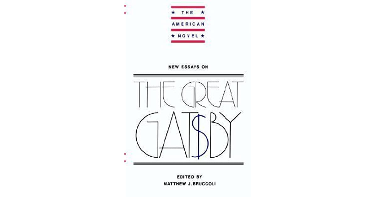 new essays on the great gatsby by matthew joseph bruccoli New essays on the great gatsby by matthew j bruccoli, 9780521265898, available at book depository with free delivery worldwide.