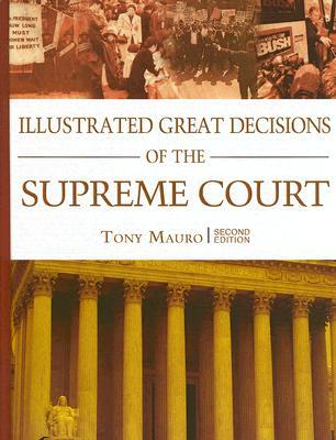 Illustrated Great Decisions of the Supreme Court by Tony Mauro
