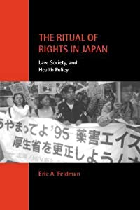 The Ritual of Rights in Japan: Law, Society, and Health Policy