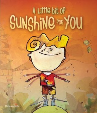 A Little Bit of Sunshine for You  by  Mariana Jantti