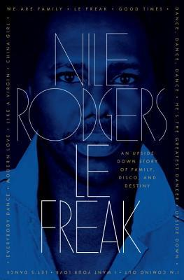 Le Freak: An Upside Down Story of Family, Disco, and Destiny