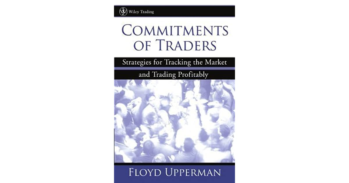 Commitments of traders strategies for tracking the market and trading profitably