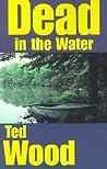 Dead in the Water (Reid Bennett, #1)
