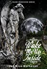Wake Me Up Inside by Lee Bice-Matheson