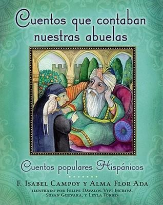 Cuentos que contaban nuestras abuelas by F. Isabel Campoy