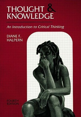 Thought and Knowledge An Introduction to Critical Thinking by Diane F
