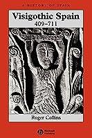 Visigothic Spain 409 - 711