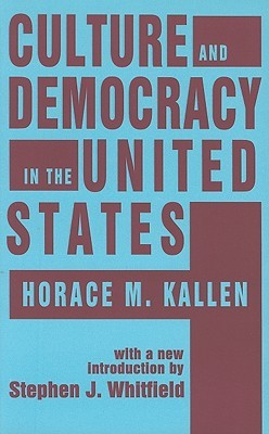 Culture and Democracy in the United States by Horace Meyer Kallen