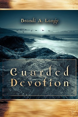 Guarded Devotion