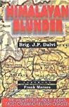 Himalayan Blunder by J.P. Dalvi
