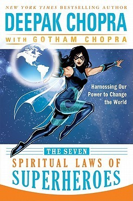 The Seven Spiritual Laws of Superheroes - Deepak Chopra