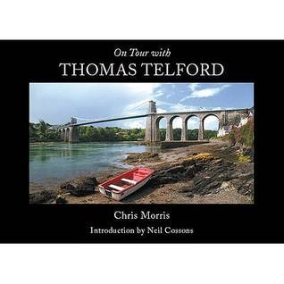 On Tour with Thomas Telford - Chris Morris
