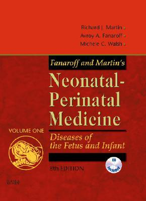 Fanaroff and Martin's Neonatal-Perinatal Medicine: Diseases of the Fetus and Infant (Expert Consult - Online and Print) (2-Volume Set)