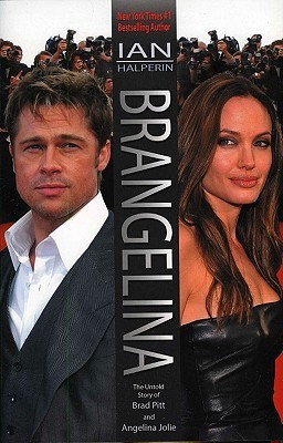 Brangelina  The Untold Story of Brad Pitt and Angelina Jolie