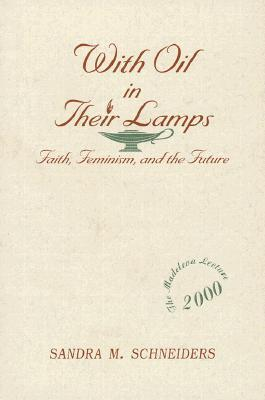 With Oil in Their Lamps: Faith, Feminism, and the Future