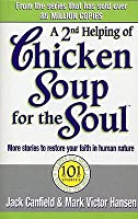 A 2nd Helping of Chicken Soup for the Soul: More Stories to Restore Your Faith in Human Nature
