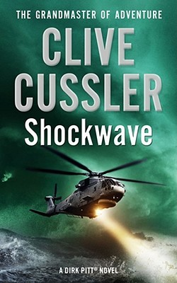 Shock Wave (Dirk Pitt, #13) by Clive Cussler