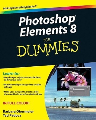 Photoshop Elements 8 for Dummies (ISBN - 0470529679)