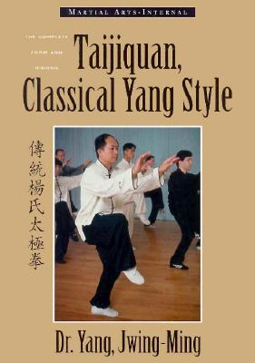 Taijiquan: Classical Yang Style, the Complete Form and Qigong