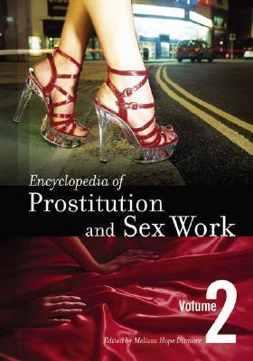 Encyclopedia of prostitution and sex work vol 1 vol 2 on politicalavenue do