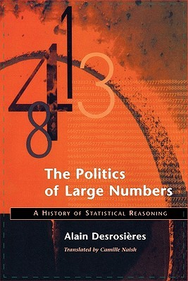 Politics of Large Numbers: A History of Statistical Reasoning