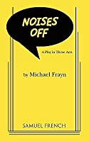 Noises Off: A Play in Three Acts
