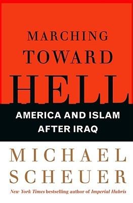 America and Islam After Iraq (2008) - Michael Scheuer