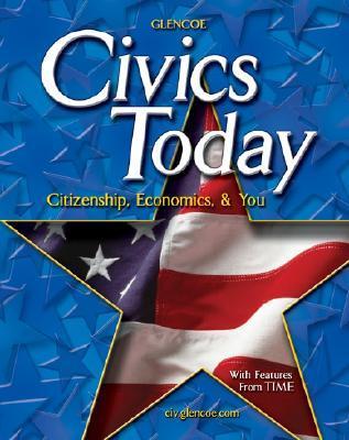 Civics Today; Citizenship, Economics, and You, Student Edition