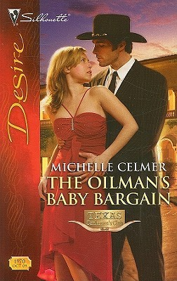 The Oilman's Baby Bargain (Texas Cattleman's Club: Maverick County Millionaires #4)