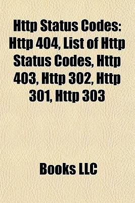 HTTP Status Codes: HTTP 404, List of HTTP Status Codes, HTTP 403, HTTP 302, HTTP 301, HTTP 303