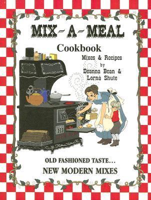 Mix-A-Meal Cookbook: Mixes & Recipes
