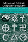 Religion and Politics in Comparative Perspective: The One, the Few, and the Many